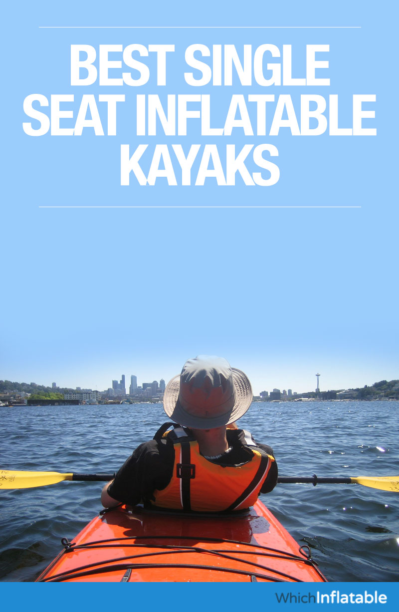 Best Single Seat Inflatable Kayaks