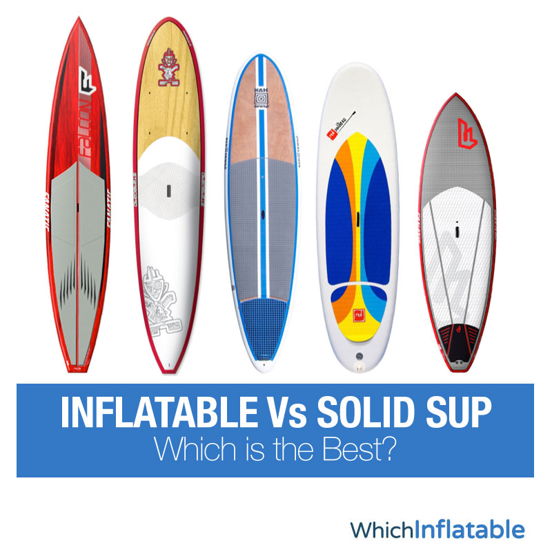 Inflatable Vs Solid SUP - Which is the Best?